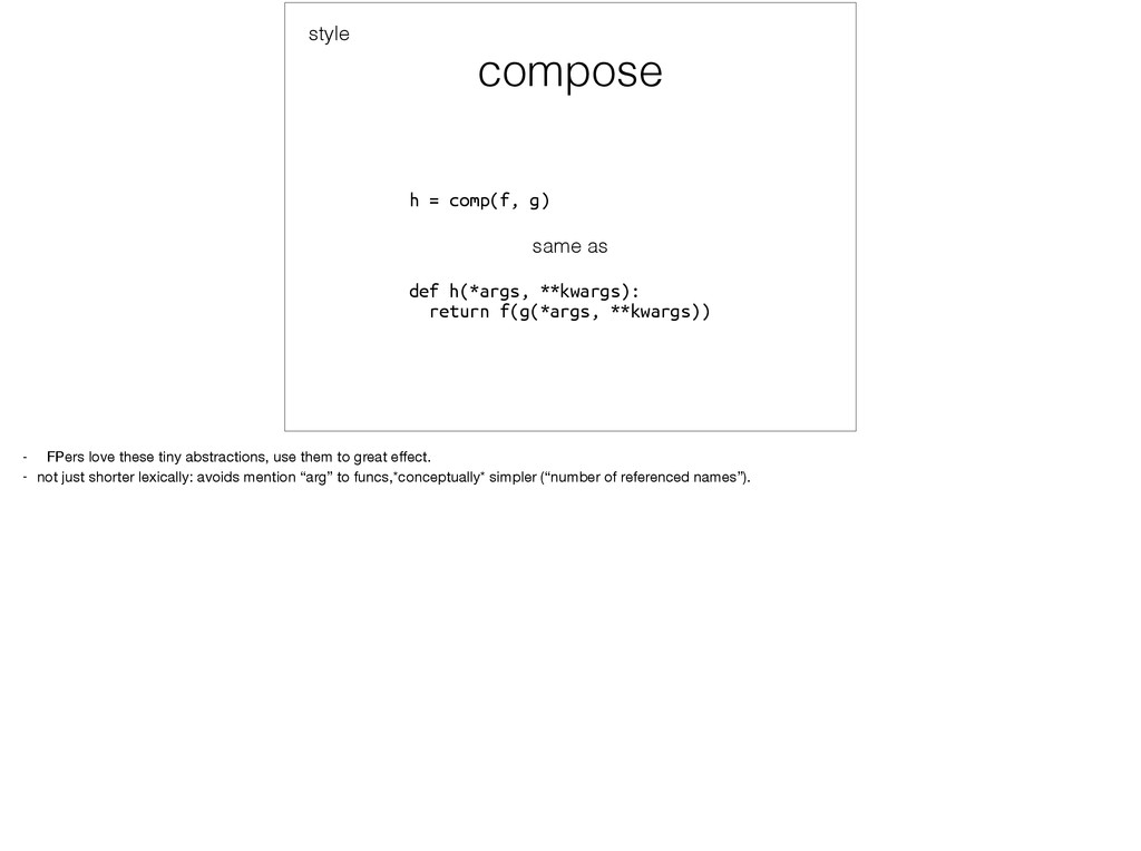 compose h = comp(f, g) same as def h(*args, **k...
