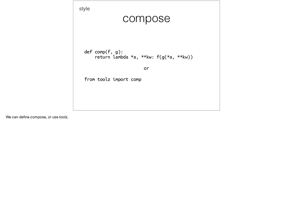 compose def comp(f, g):