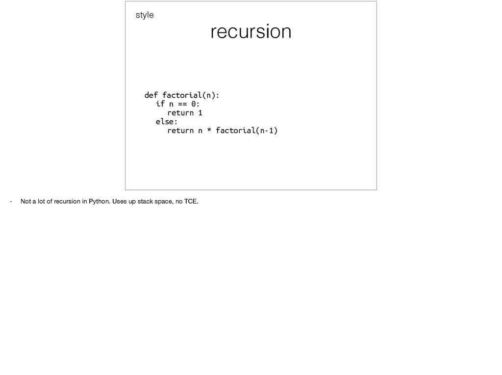 recursion def factorial(n):
