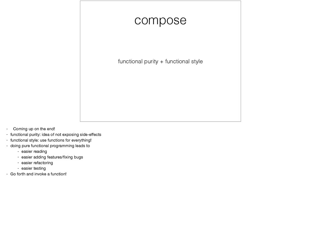 compose functional purity + functional style - ...
