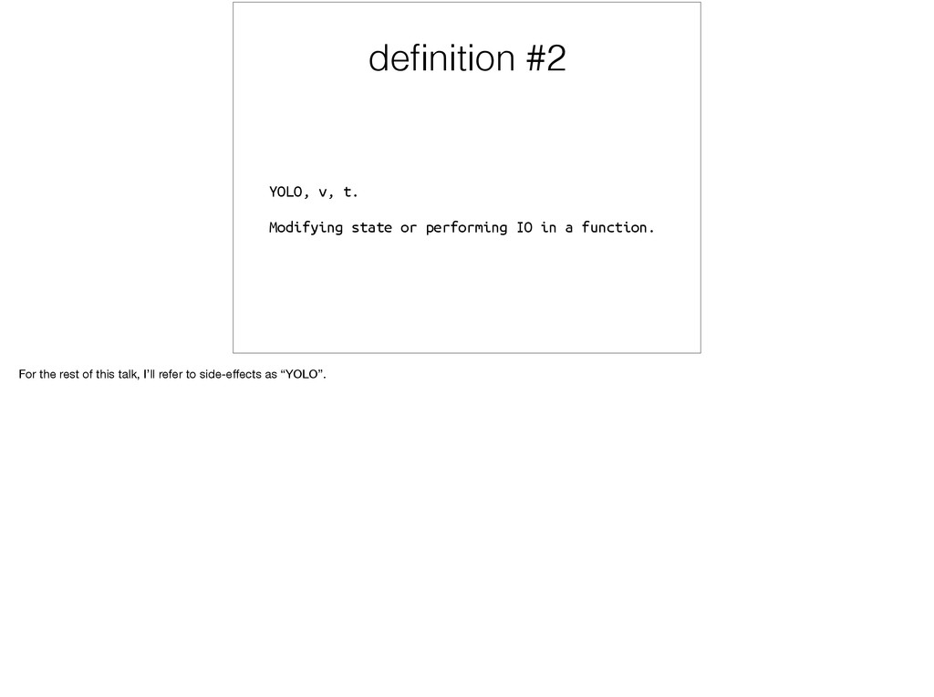 definition #2 YOLO, v, t. Modifying state or per...