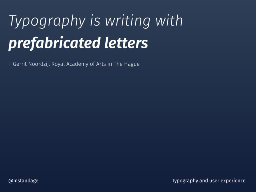 Typography is writing with prefabricated letter...
