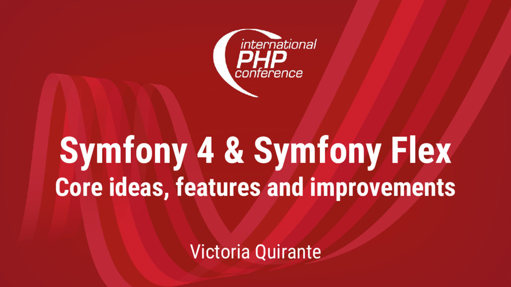 Symfony 4 & Symfony Flex Core ideas, features a...