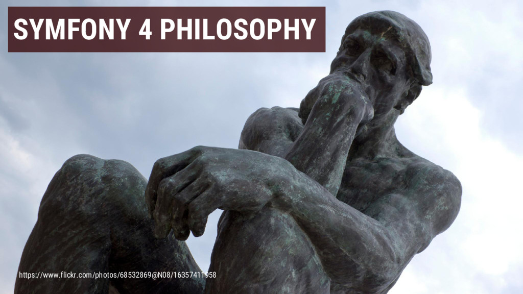 SYMFONY 4 PHILOSOPHY https://www.flickr.com/pho...