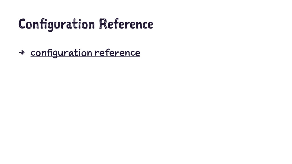 Configuration Reference 4 configuration referen...