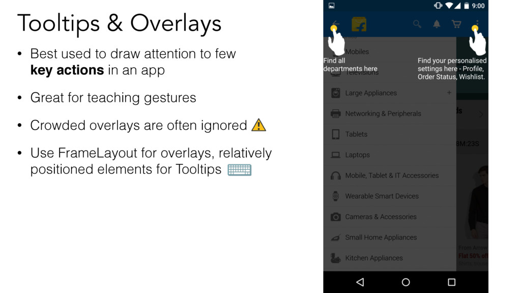 Tooltips & Overlays • Best used to draw attenti...