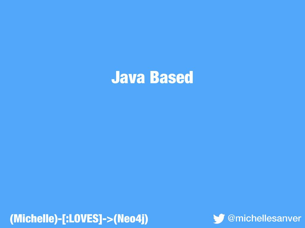 Java Based @michellesanver (Michelle)-[:LOVES]-...