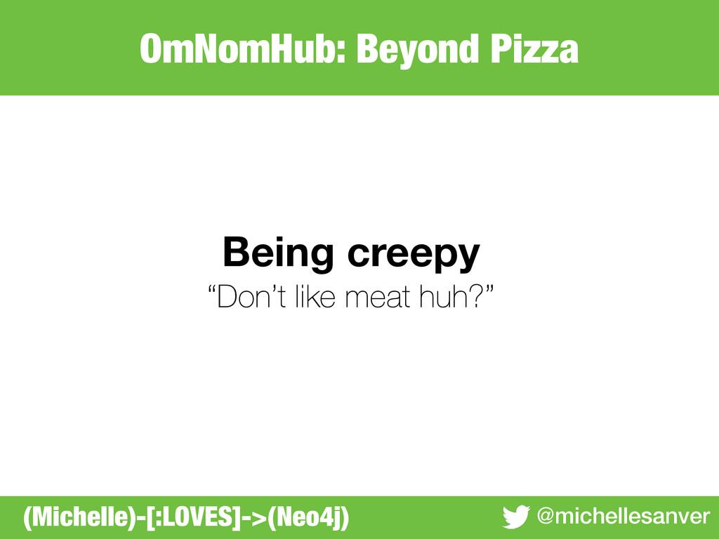 OmNomHub: Beyond Pizza @michellesanver Being cr...