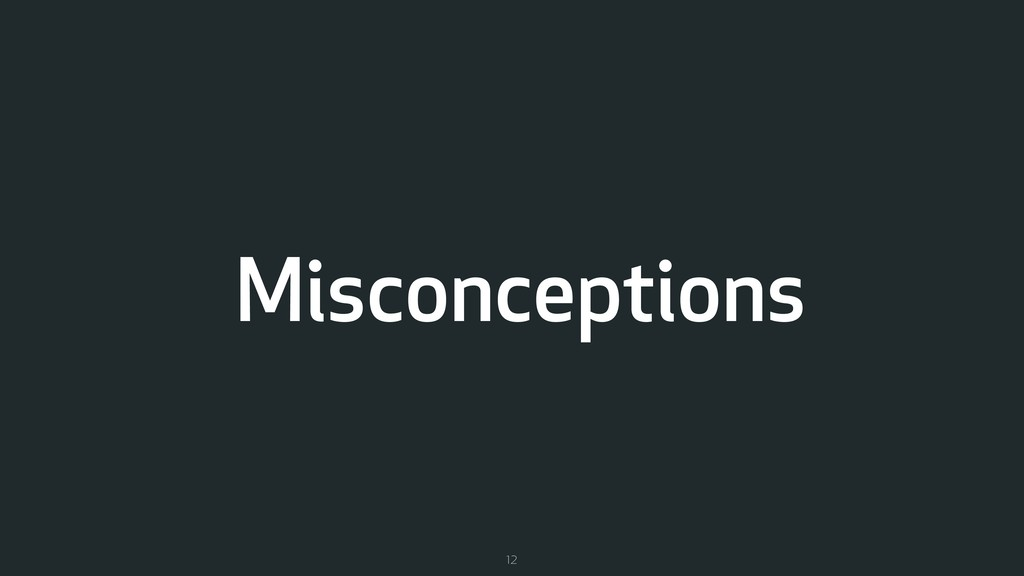 Misconceptions 12
