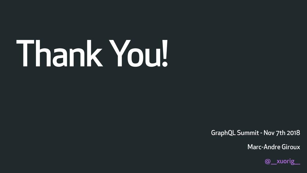 Marc-Andre Giroux @___xuorig___ GraphQL Summit ...