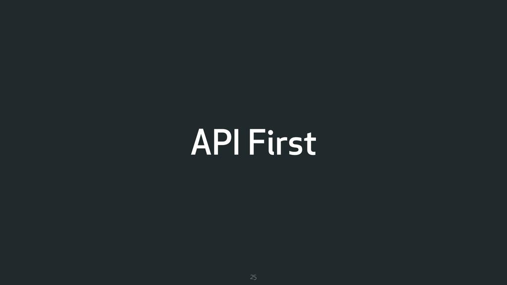 API First 25