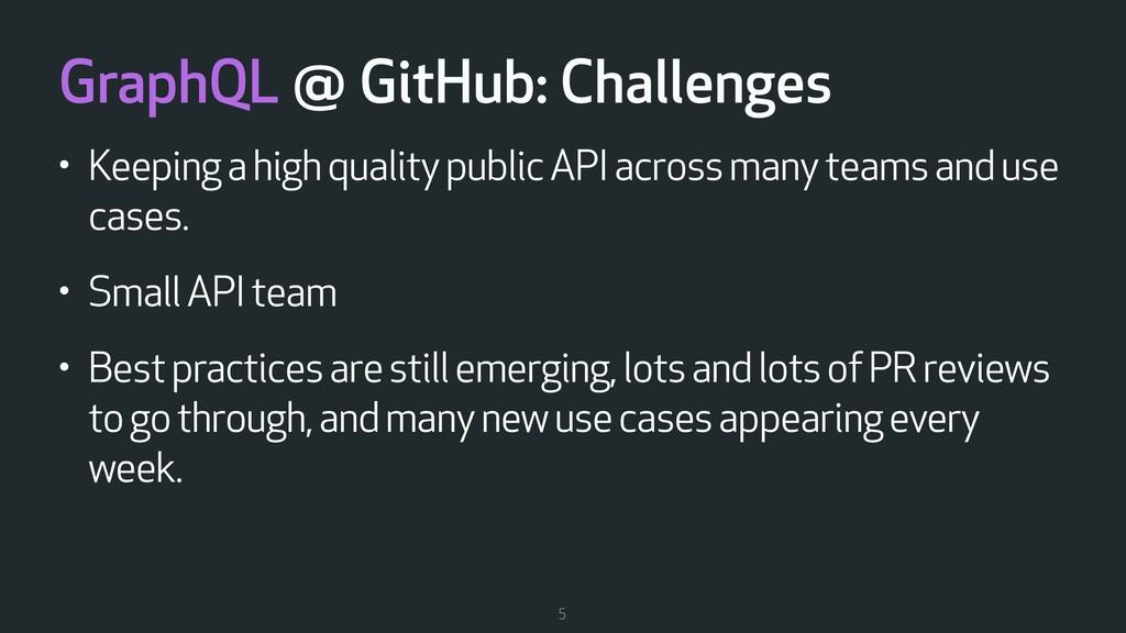 GraphQL @ GitHub: Challenges • Keeping a high q...