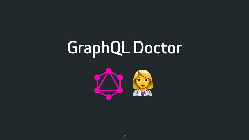 78 ) GraphQL Doctor