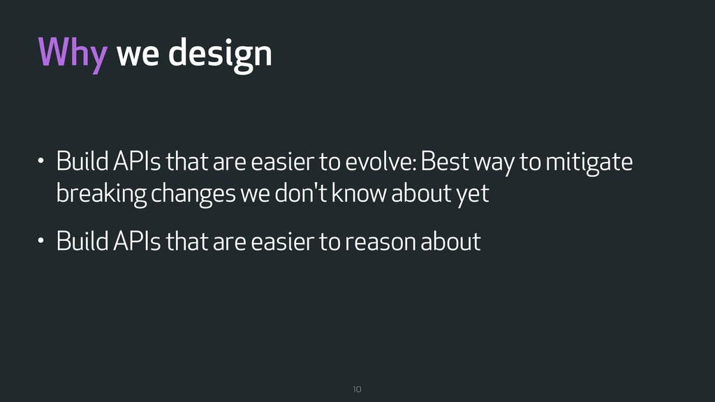 Why we design • Build APIs that are easier to e...