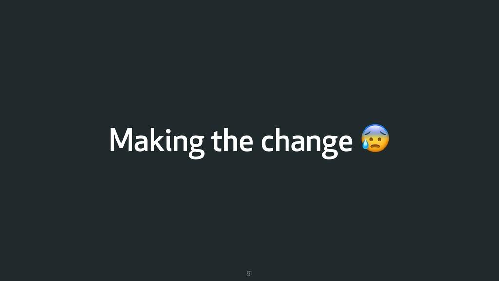 Making the change  91