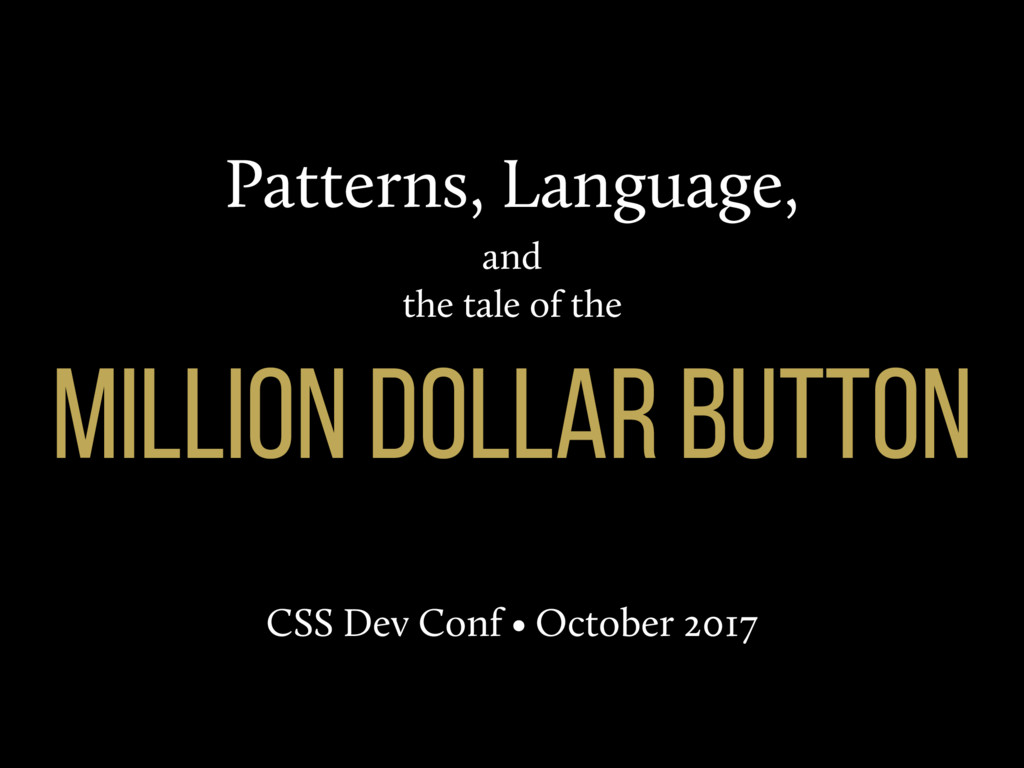 Patterns, Language, and the tale of the miLlioN...