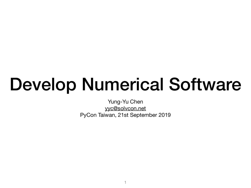 Develop Numerical Software Yung-Yu Chen yyc@so...