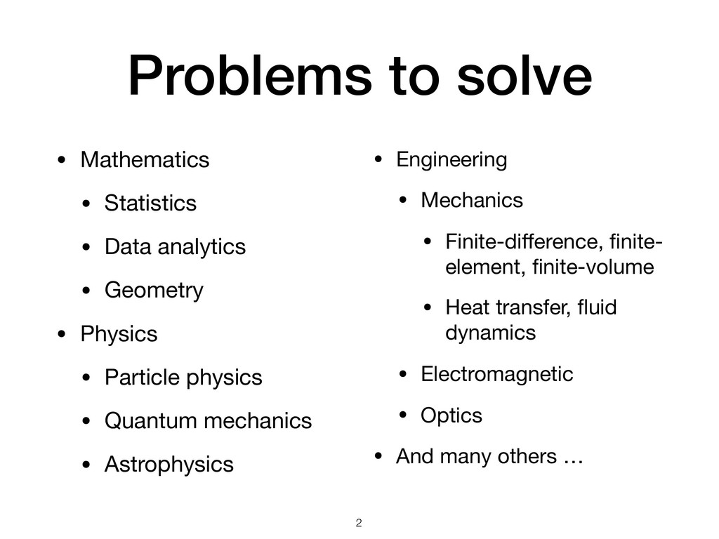 Problems to solve • Mathematics  • Statistics  ...