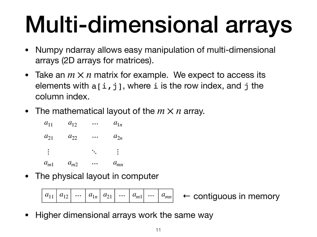 Multi-dimensional arrays • Numpy ndarray allows...