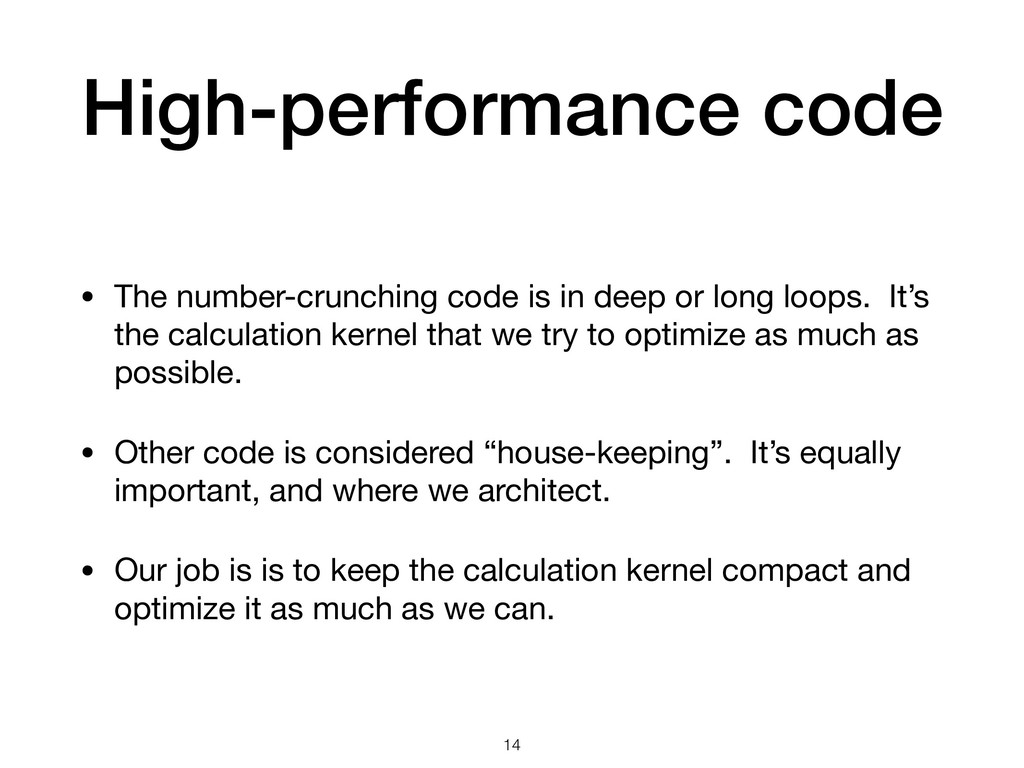 High-performance code • The number-crunching co...