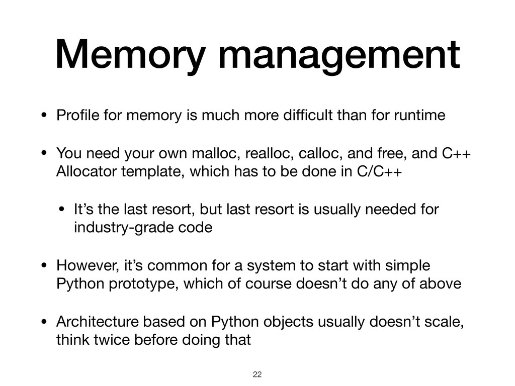 Memory management • Profile for memory is much m...