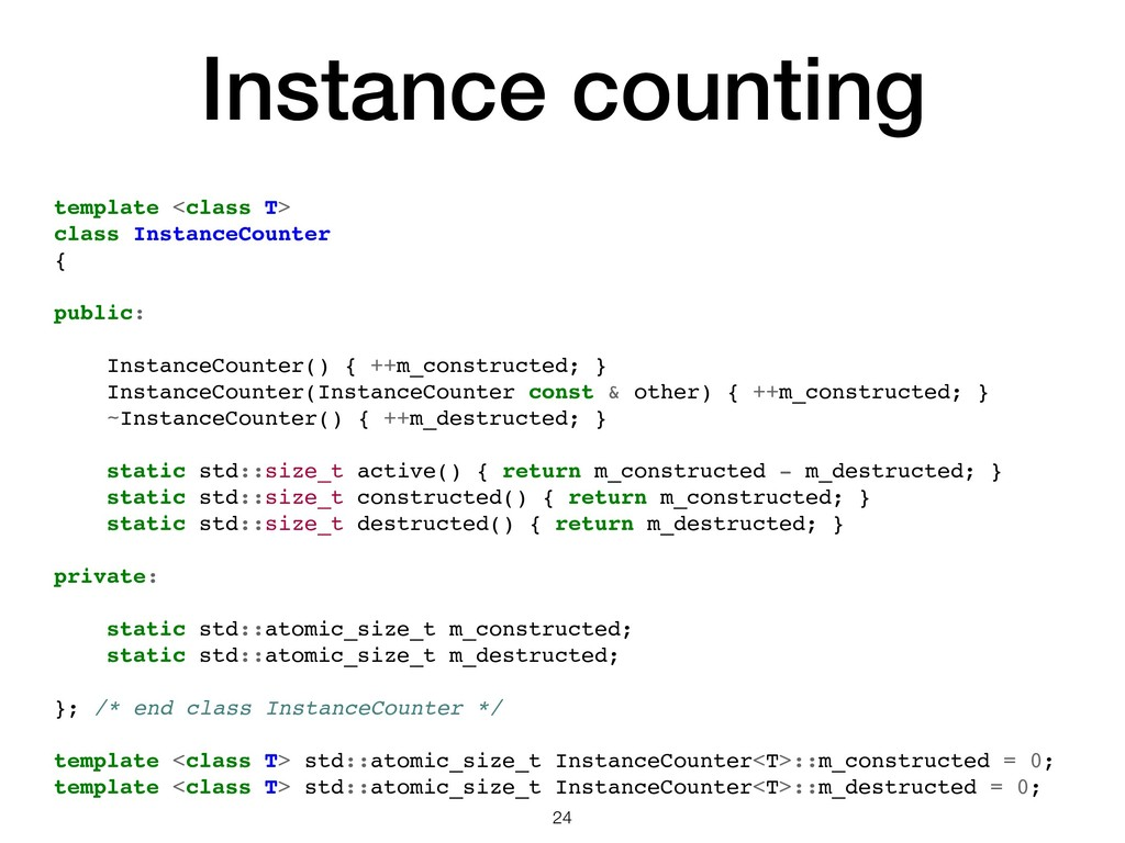 Instance counting template <class T> class Inst...