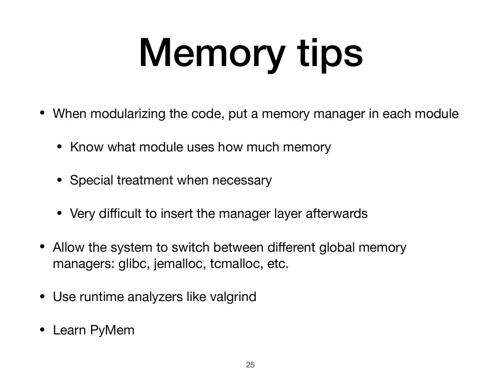 Memory tips • When modularizing the code, put a...