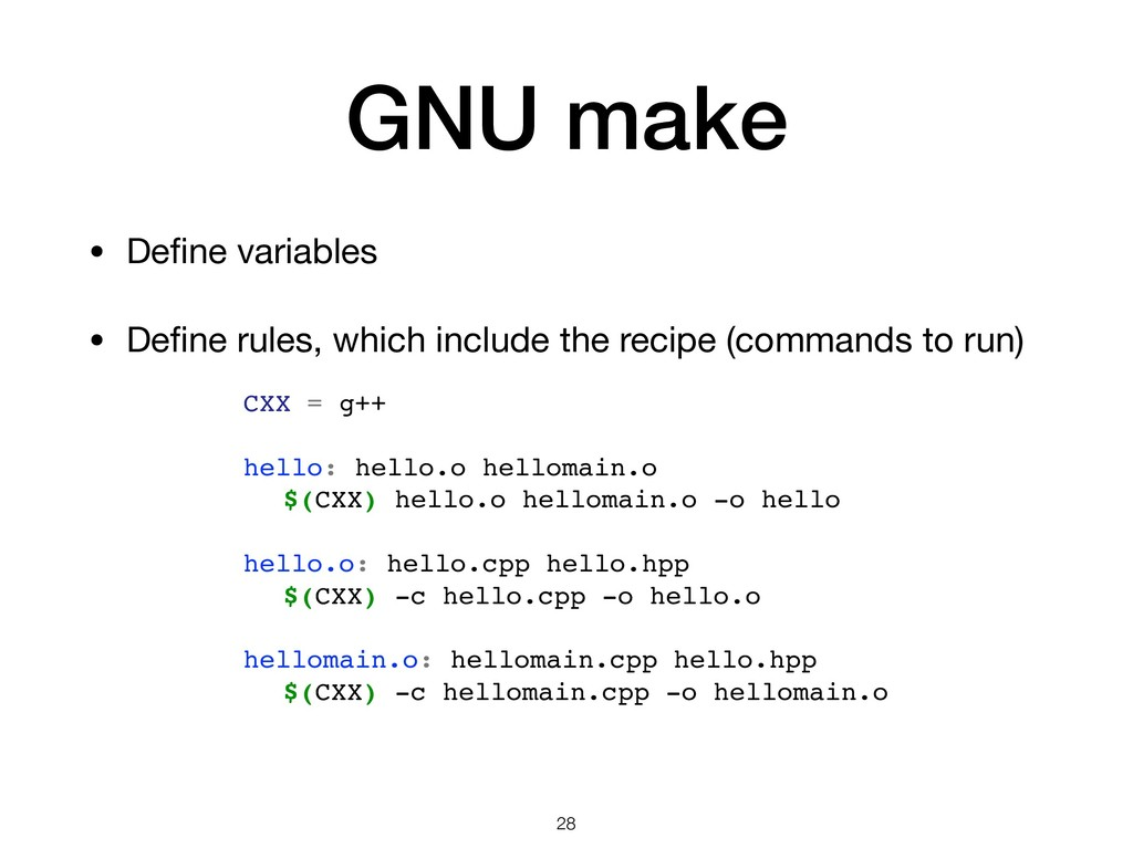 GNU make • Define variables  • Define rules, whic...