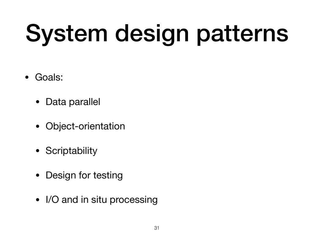 System design patterns • Goals:  • Data paralle...