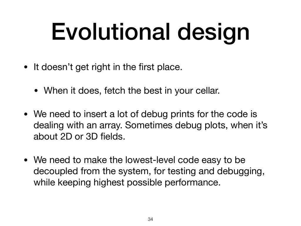 Evolutional design • It doesn't get right in th...