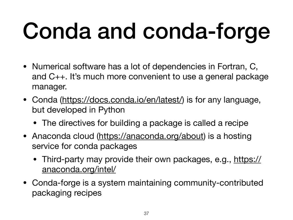 Conda and conda-forge • Numerical software has ...