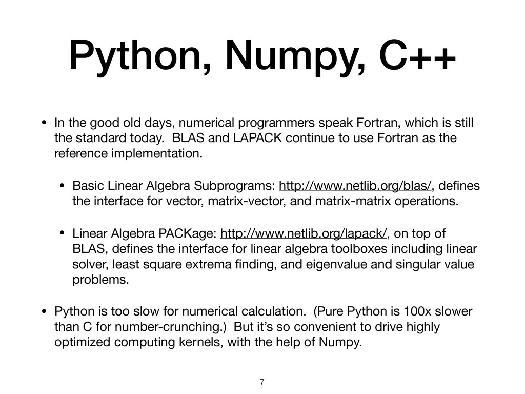 Python, Numpy, C++ • In the good old days, nume...