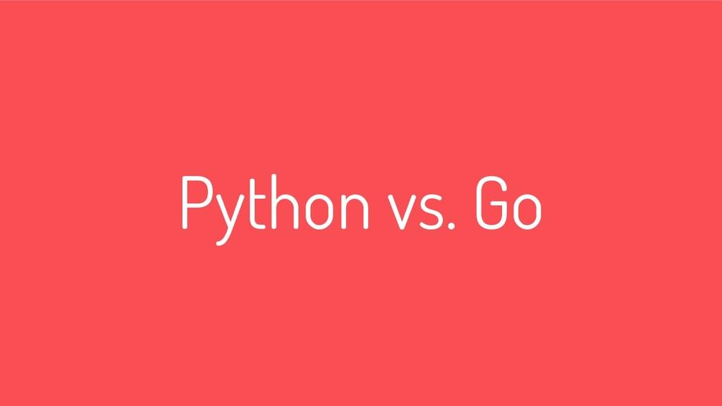 Python vs. Go