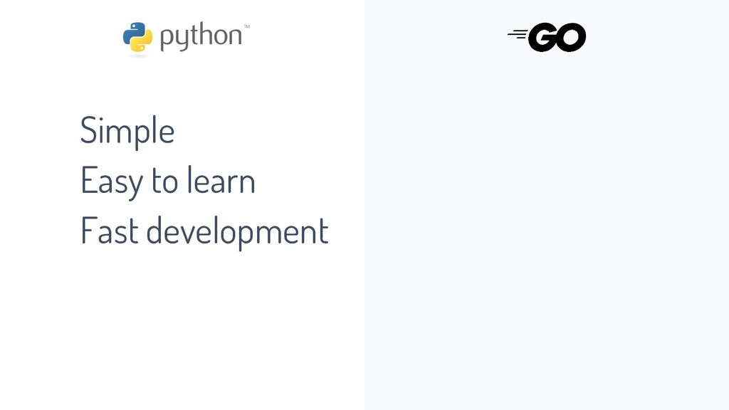 Simple Easy to learn Fast development