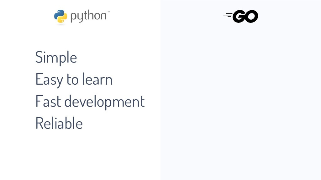 Simple Easy to learn Fast development Reliable