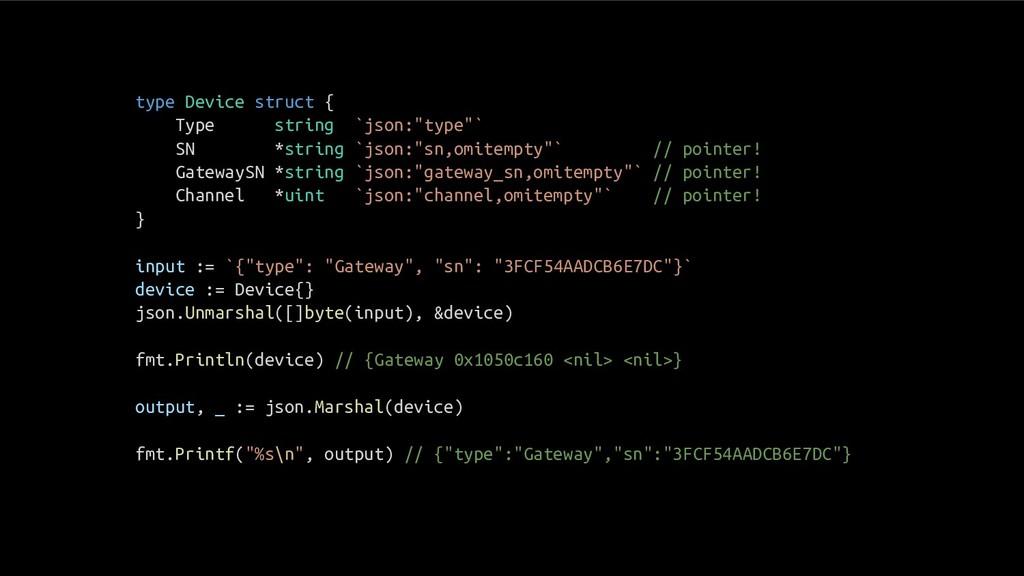 "type Device struct { Type string `json:""type""` ..."