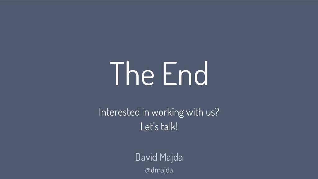 The End David Majda @dmajda Interested in worki...