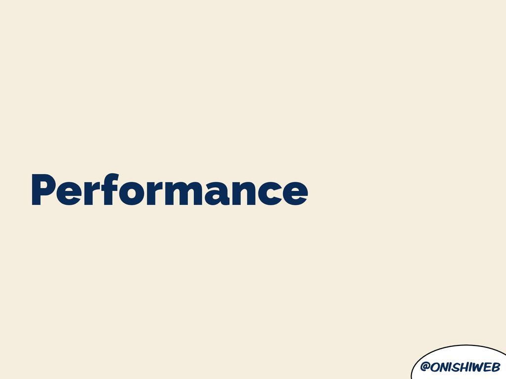@onishiweb Performance