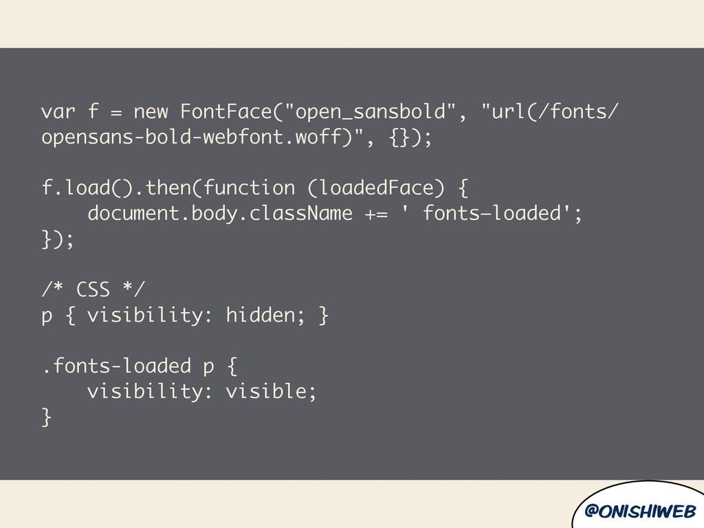 "@onishiweb var f = new FontFace(""open_sansbold""..."