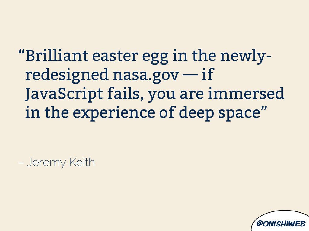 """@onishiweb – Jeremy Keith """"Brilliant easter egg..."""