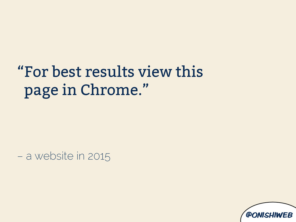 """@onishiweb – a website in 2015 """"For best result..."""