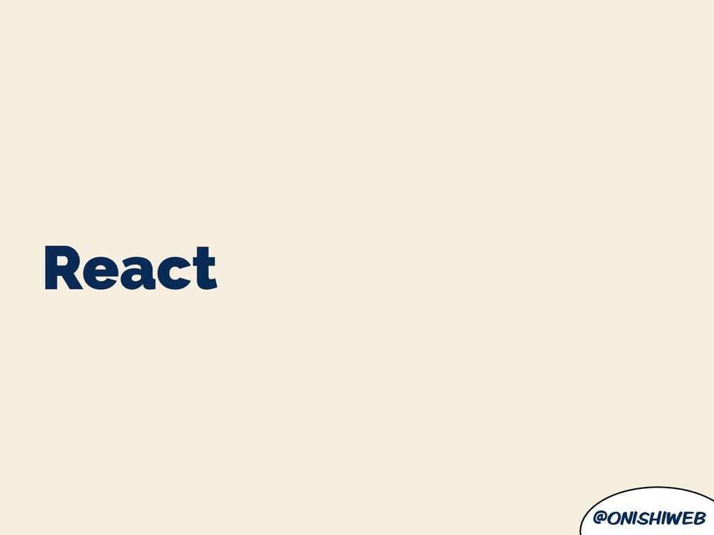 @onishiweb React