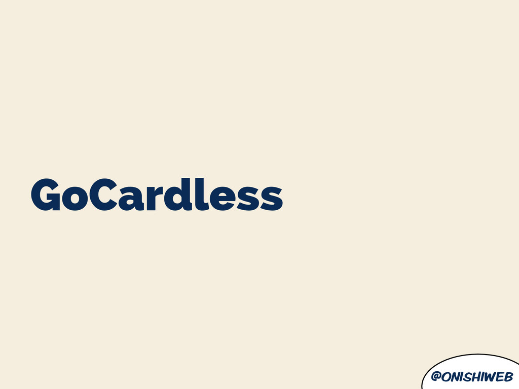 @onishiweb GoCardless