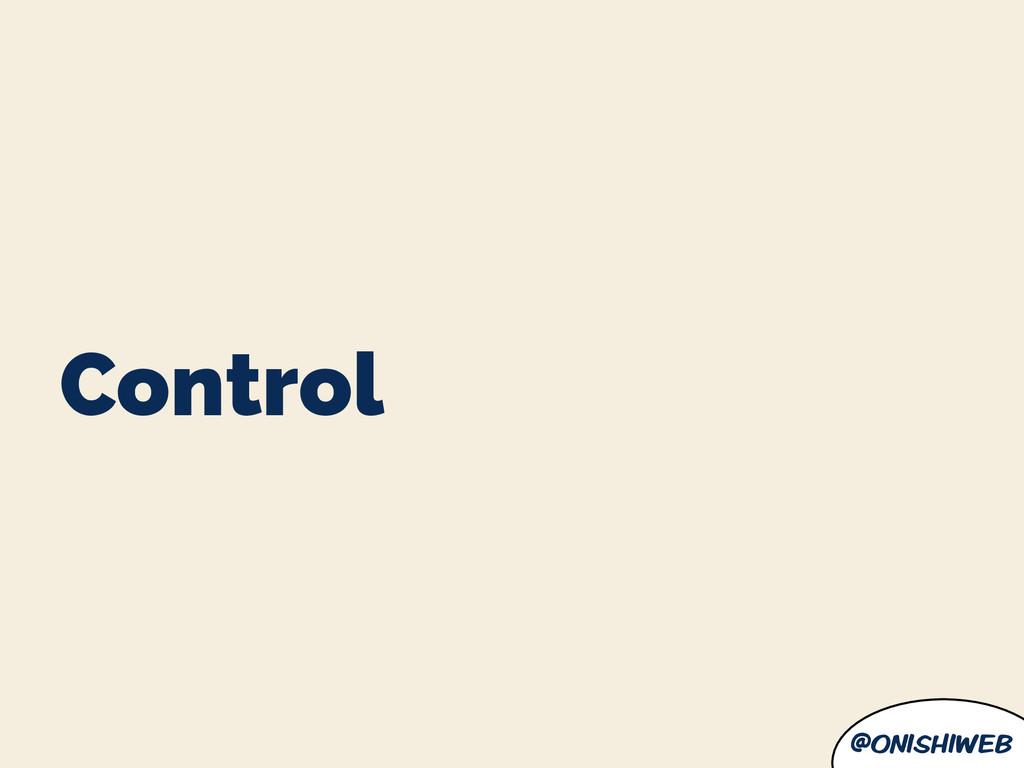 @onishiweb Control