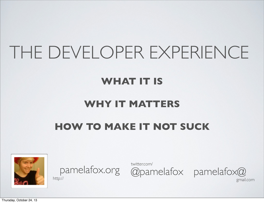 THE DEVELOPER EXPERIENCE WHAT IT IS WHY IT MATT...