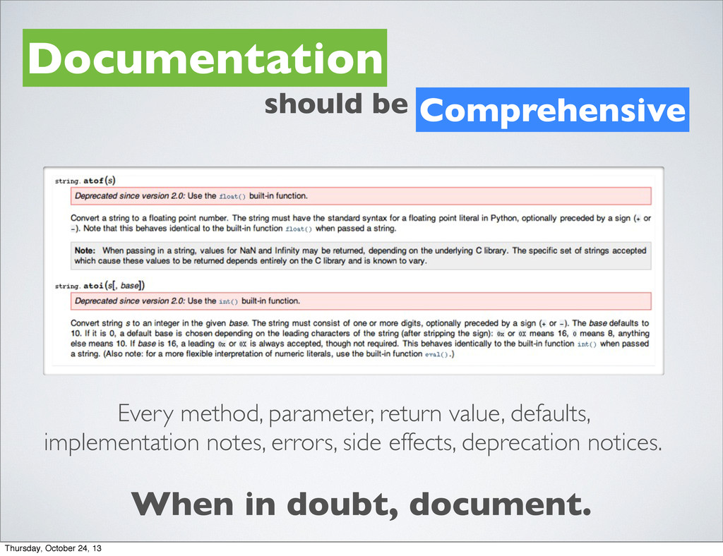 Documentation When in doubt, document. Comprehe...