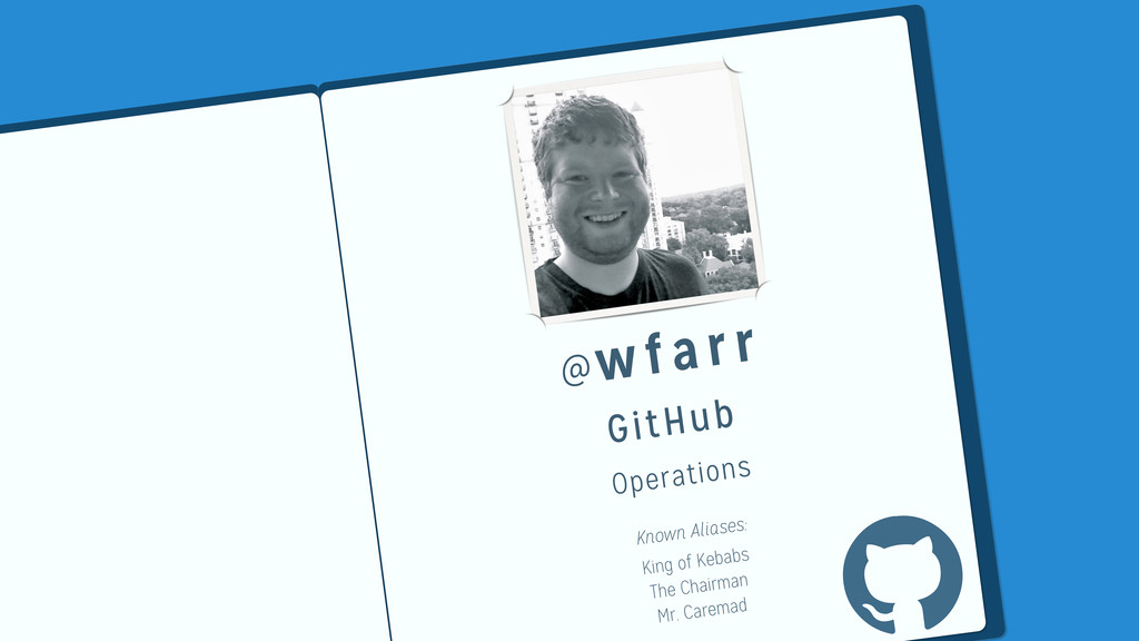 @wfarr GitHub Operations Known Aliases: King of...