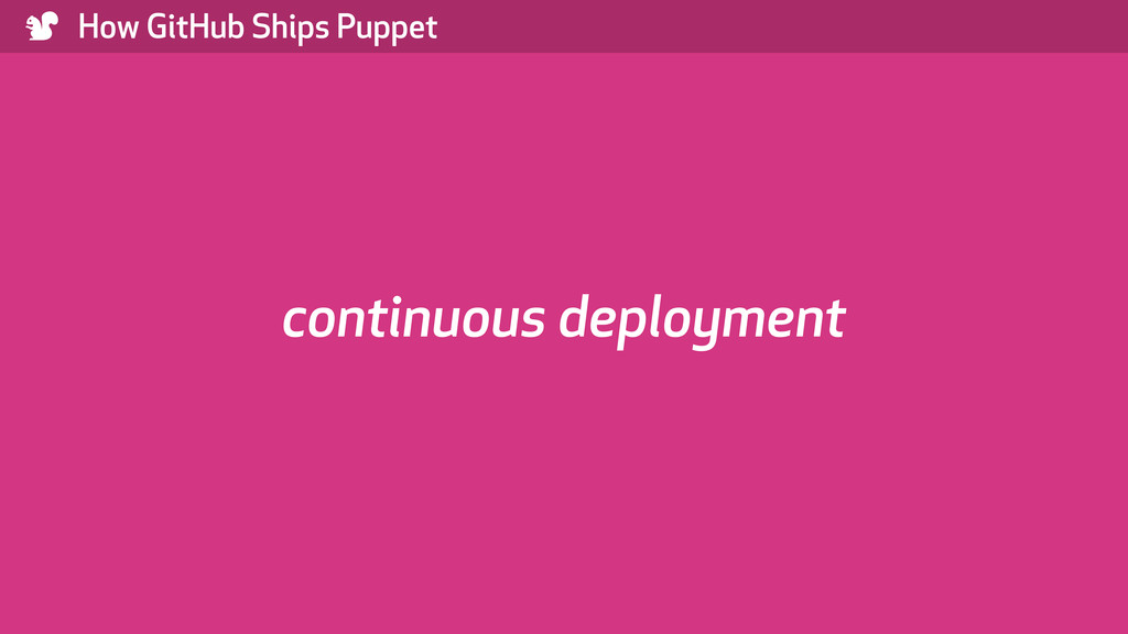 ) How GitHub Ships Puppet continuous deployment