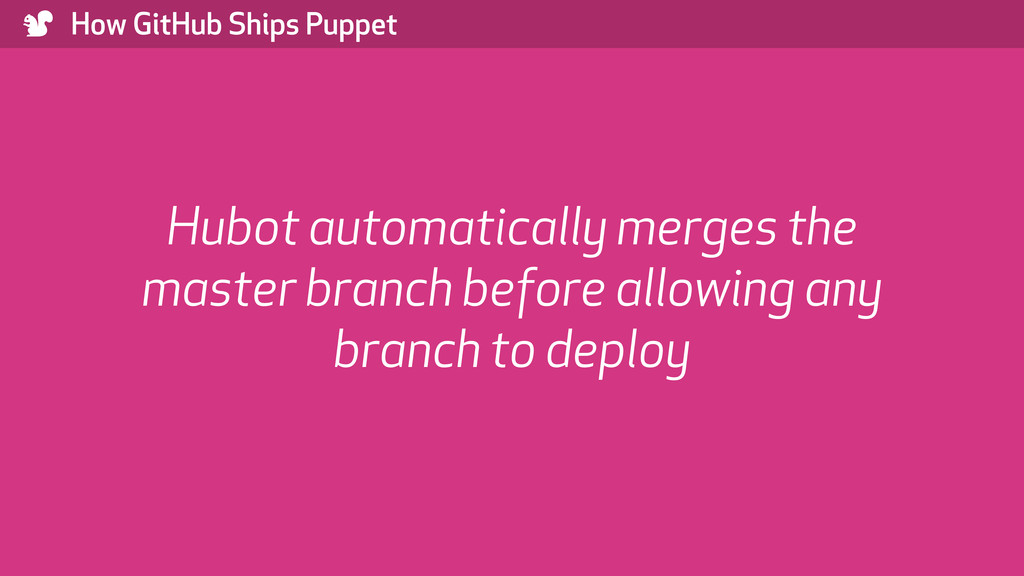 ) How GitHub Ships Puppet Hubot automatically m...