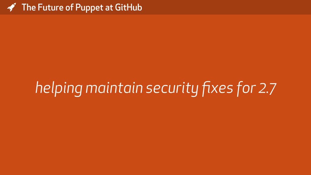 * The Future of Puppet at GitHub helping mainta...